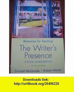 ISBN 0312433875 9780312433871 RESOURCES FOR TEACHING The Writers Presence Donald McQuade, Robert Atwan ,   ,  , ASIN: B003C6XM04 , tutorials , pdf , ebook , torrent , downloads , rapidshare , filesonic , hotfile , megaupload , fileserve