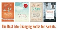 The best parenting books and resources for connecting, simplifying, and making time for what matters in our families and our lives.