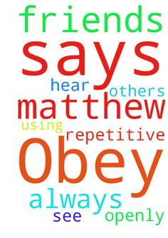 """Dear Friends,  Please Obey what Jesus Says about Prayers..... -  Dear Friends, Please Obey what Jesus Says about Prayers..... """"Do not always pray openly for others to see and hear.""""  [Matthew 6:5-6] -  """"Do not pray using repetitive prayers. """"  [Matthew 6:5-6] -  Posted at: https://prayerrequest.com/t/53O #pray #prayer #request #prayerrequest"""