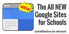 Control Alt Achieve: The All New Google Sites for Schools - Video Tutorial