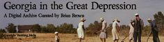 Georgia in the Great Depression | A Digital Archive Curated by Brian Brown    http://georgiainthedepression.wordpress.com/    #history #genealogy #Georgia
