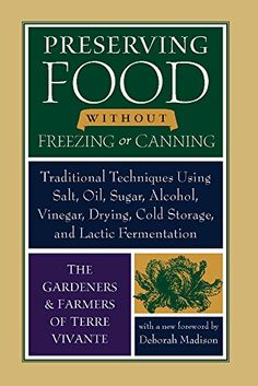 Preserving Food without Freezing or Canning: Traditional ... https://www.amazon.com/dp/1933392592/ref=cm_sw_r_pi_dp_U_x_3TGBAbJEWG455