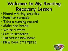 Welcome to My Reading Recovery Lesson Fluent writing practice Familiar rereads Take a running record Make and break Write a story Cut up sentence Introduce. What Is Reading, Reading Help, Reading Lessons, Reading Strategies, Reading Activities, Reading Skills, Guided Reading, Teaching Reading, Phonics Activities