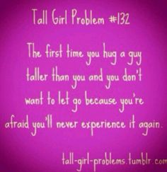 hahahahahaha, this is actually true.  i'm only a clingy hugger if they're tall!!