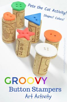 made these recycled wine cork and button art stamps to pair with Pete the Cat and his Four Groovy Buttons kid's book! It's a great kid's art activity project to design that works on colors, shapes, creativity and fine and gross motor skills. Preschool Art Projects, Preschool Art Activities, Projects For Kids, Crafts For Kids, Time Activities, Recycling Activities For Kids, Sequencing Activities, Color Activities, Creative Activities