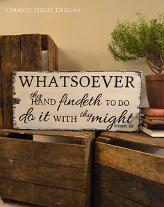Hand Painted Bible Verse Sign - Whatsoever Thy Hand Finds to do, Do it With Thy Might - Ecc 9:10 - Church Street Designs