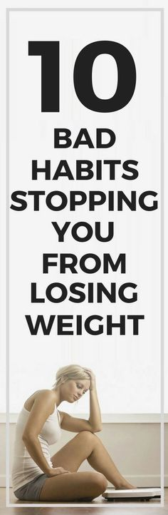 10 bad habits preventing you from losing weight.
