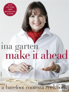Make-ahead Thanksgiving tips from Ina Garten herself!
