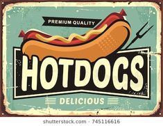 Retro sign with delicious hotdog and creative typo. Food vector comic style illustration for hot dogs snack bar or food truck. Hot Dogs, Vintage Tin Signs, Vintage Ads, Retro Recipes, Vintage Recipes, Performance Artistique, Hot Dog Bar, Boutique Vintage, Food Signs