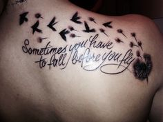 """""""Sometimes you have to fall before you fly"""" quote dandelion tattoo"""