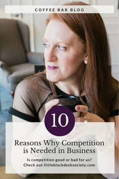Little Black Desk Society - Coffee Bar Blog - 10 Reasons Why Competition is Needed in Business
