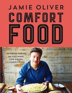 """Ricette e Racconti: Segnalazione """"Comfort food"""" di Jamie Oliver, un li..."""