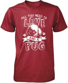 All you need is love and a pug! The perfect t-shirt for any proud pug lovers! Order yours today. Premium, Women's Fit & Long Sleeve T-Shirts Made from 100% pre-shrunk cotton jersey. Pullover Hoodie A
