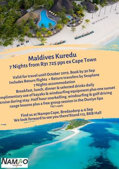 Maldives Kuredu  Valid for travel until October 2019, Book by 30 Sep Includes Return flights + Return transfers by Seaplane 7 Nights accommodation  Breakfast, lunch, dinner & selected drinks daily Complimentary use of kayaks & windsurfing equipment plus one sunset cruise during stay. Half hour snorkelling, windsurfing & golf driving range lessons plus a free group session in the Duniye Spa T&C's apply