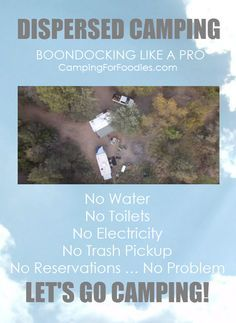 """Dispersed Camping: Boondocking Like A Pro. No Water, Electricity, Toilets, Trash Pickup, Reservations - No Problem! Don't let the """"no vacancy"""" discourage you. If the campgrounds are full, don't give up, go dispersed camping! Check out our video for tips on remote camping for big holiday camping weekends like the Memorial Day, July 4th and Labor Day! http://www.campingforfoodies.com/waited-long-trying-make-campground-reservation-area-campgrounds-fulldont-give-upgo-dispersed/"""