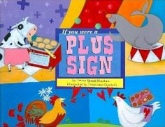 If you were a plus sign, you would add things together. You could add people and animals. You could add up and down or side to side. What else could you do if you were a plus sign? #math