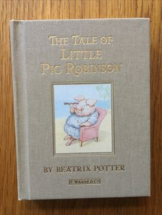 Cover of 'The Tale of Little Pig Robinson' by Beatrix Potter, published by the Folio Society. It's a gorgeous set of the 23 stories, with gold gilded pages, lovely illustrations and a blue case to keep them Tales Of Beatrix Potter, Beatrice Potter, Gold Gilding, Little Pigs, Peter Rabbit, Book Photography, Book Collection, Illustrations, Colors