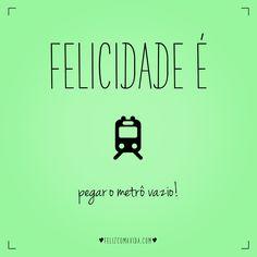 Ganhei o dia! | felicidade, feliz, trabalho, metrô, subway, work, happiness, happy | Frases Humor, Just Me, Words Quotes, Positivity, Happy, Posts, Smile, You Make Me Happy, Optimism