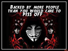 Backed by more people than you would care to piss off | Anonymous ART of Revolution