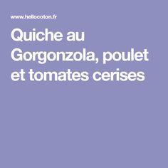 Quiche au Gorgonzola, poulet et tomates cerises