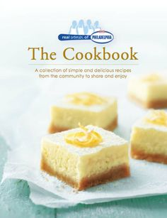 Real Women Of Philadelphia The Cookbook Features More Than 70 Incredible Recipes Made With Philadelphia Kraft