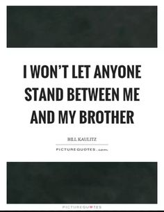 Brother Quotes Brilliant Brother Quotes  200 Brother Quotessibling Quotes For Your Cute