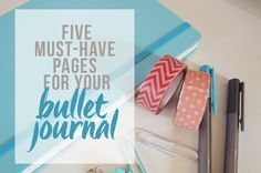 Must have pages for your bullet journal: http://www.lazythoughts.co.uk/2016/04/5-must-have-pages-for-your-bullet-journal.html/ #writing #journaling