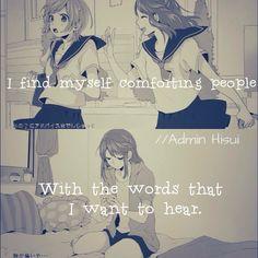 """""""Eu me encontro confortando pessoas com as palavras que eu gostaria de ouvir"""""""