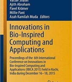 Innovations In Bio-Inspired Computing And Applications: Proceedings Of The 6th International Conference On Innovations PDF