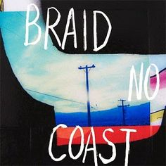 Braid - No Coast (2014) http://www.musicislifep.com/2014/07/braid-no-coast-2014.html See the post to our site..