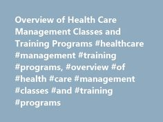 Overview of Health Care Management Classes and Training Programs #healthcare #management #training #programs, #overview #of #health #care #management #classes #and #training #programs http://idaho.nef2.com/overview-of-health-care-management-classes-and-training-programs-healthcare-management-training-programs-overview-of-health-care-management-classes-and-training-programs/  # Overview of Health Care Management Classes and Training Programs Health care management courses are generally…