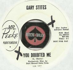 GARY STITES You Doubted Me ROCKABILLY TEEN BOPPER PROMO DJ WLP 45 RPM RECORD NM-
