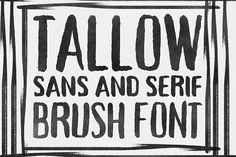 Tallow Brush (Sans + Serif) by Tom Chalky