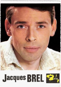 Jacques Brel - One of my favorite artists! Yoffie Life Simplify
