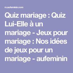 Quiz mariage : Quiz Lui-Elle à un mariage - Jeux pour mariage: Nos idées de jeux pour un mariage - aufeminin