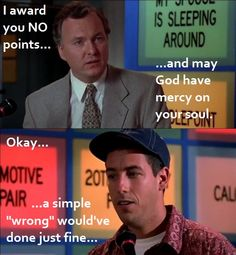 "Billy Madison. ""A simple 'wrong' would've done just fine."