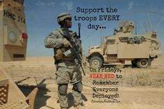 #SupportourTroops EVERY day. On Fridays, wear red to Remember Everyone Deployed! #RedFriday #USMilitary #deployed
