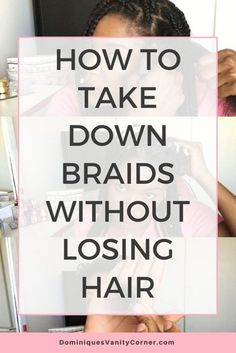 How To Take Down Braids Without Losing Hair - Hair & Protective Styles! Braids For Black Women Box, Braided Hairstyles For Black Women, Black Girl Braids, Braids For Short Hair, Black Hairstyles, Braid Hair, Long Braids, Formal Hairstyles, Asian Hairstyles
