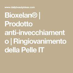 Bioxelan®   Prodotto anti-invecchiamento   Ringiovanimento della Pelle IT Anti Invecchiamento, Website, Hobby, Cream