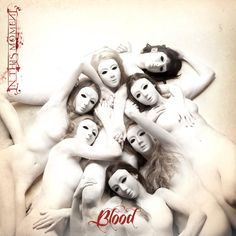 All the Blood Girls of  bloth the video and the album cover of the same name, 'Blood'