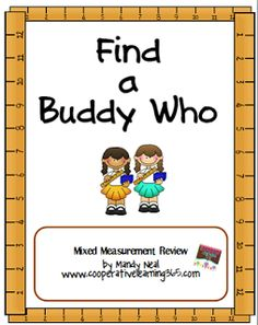 One of my favorite cooperative learning strategies is what I call Find a Buddy Who. It is a very simple strategy and a great way to get my kids moving, reviewing, and connecting with classmates. My students need some measurement review, so I created two activities for practice.  Students will practice Converting units of … … Continue reading →