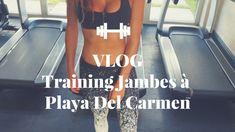 Vlog training jambes à Playa Del Carmen