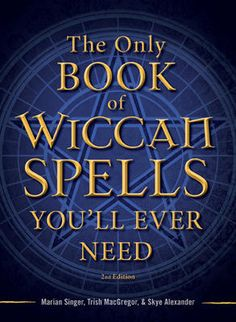 wiccan Books   Only Book of Wiccan Spells You'll Ever Need - Dragon Moon Gifts Canada ...