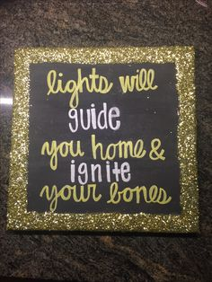 DIY Coldplay fix you canvas, lights will guide you home and ignite your bones, glitter, canvas, black, gold, silver, script, glitter border, Coldplay, coldplay canvas, sorority craft, theta phi alpha, sorority canvas