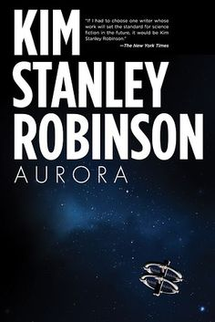 Aurora by Kim Stanley Robinson | The 24 Best Science Fiction Books Of 2015