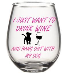 Wine Glasses - I Just Want To Drink  And Hang Out With My Dog Wine Glass Wine Glass Crafts, Wine Bottle Crafts, Wine Cocktails, Cocktail Drinks, Drink Wine, Make Your Own Wine, Coffee Wine, Wine Quotes, Painted Wine Glasses