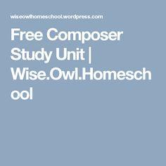 Free Composer Study Unit | Wise.Owl.Homeschool