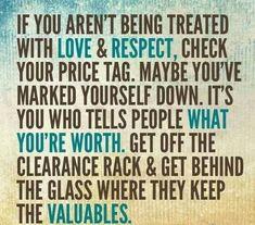 Love & respect.  Recheck.  I'm Alexander McQueen, Chanel, Christian Louboutin, Prada, YSL, not Goodwill.
