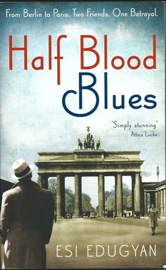 'Half Blood Blues' by Esi Edugyan.       -------      http://esiedugyan.com
