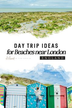 London has a beach! But there are so many charming beaches around London  in southern England. And they are a easy day trip! Here are some of the  best.